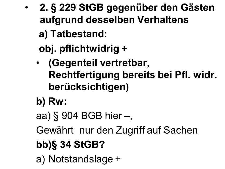 2. § 229 StGB gegenüber den Gästen aufgrund desselben Verhaltens