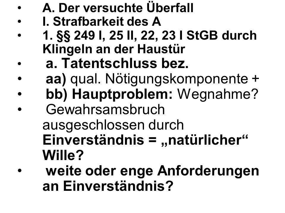 aa) qual. Nötigungskomponente + bb) Hauptproblem: Wegnahme