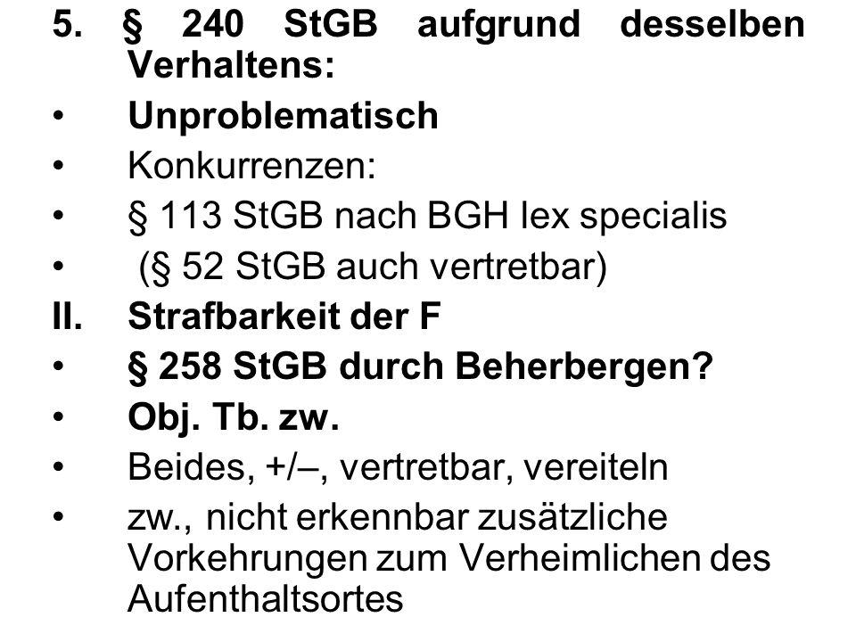 5. § 240 StGB aufgrund desselben Verhaltens: