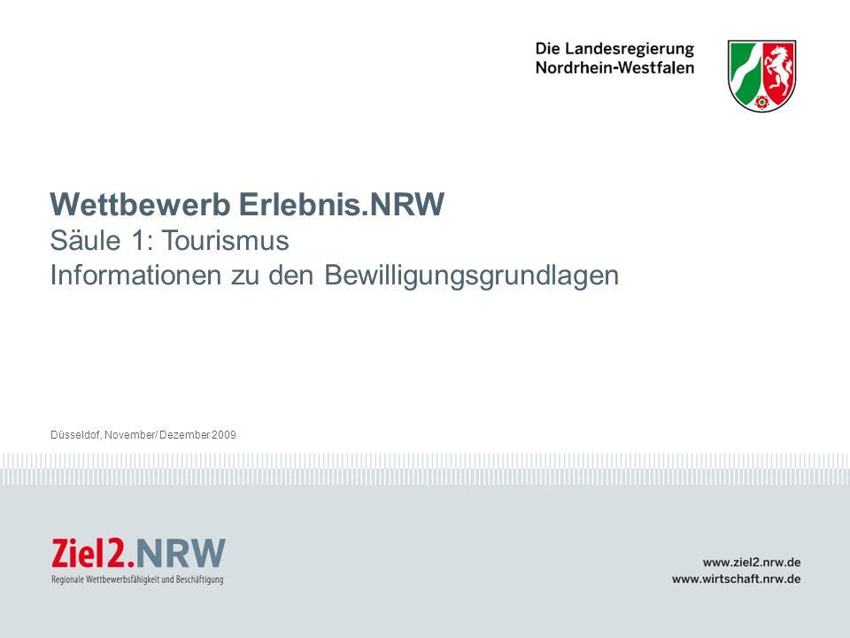 Wettbewerb Erlebnis.NRW Säule 1: Tourismus Informationen zu den Bewilligungsgrundlagen