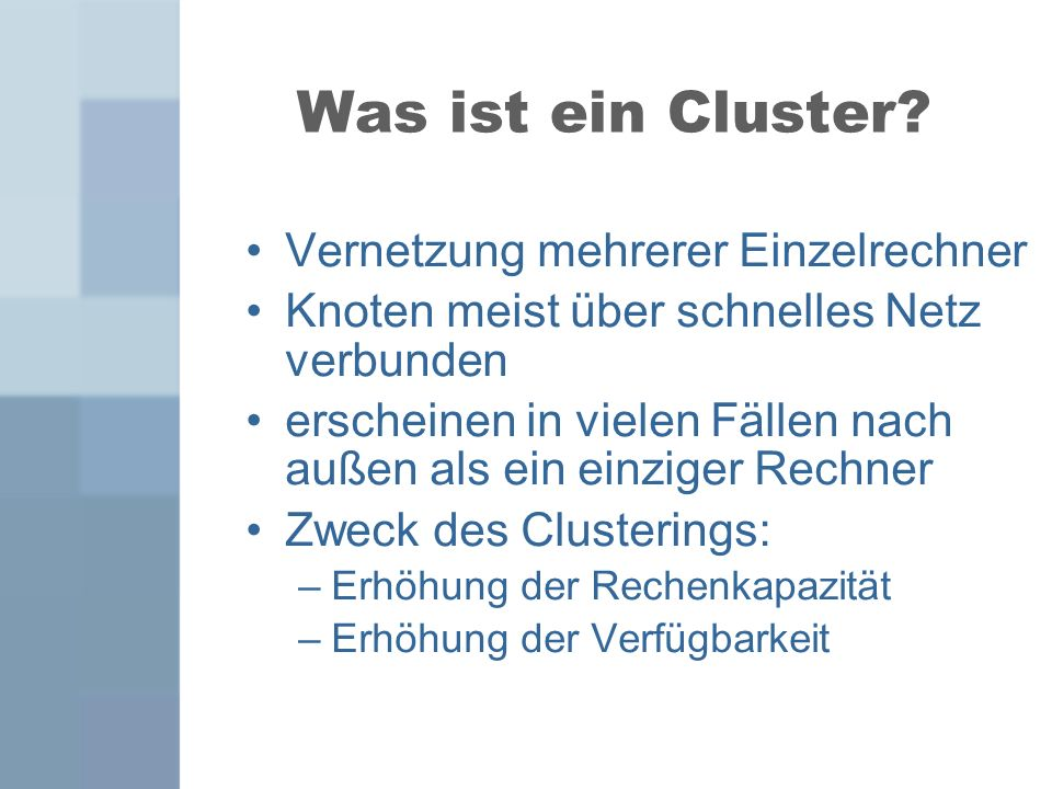 Was ist ein Cluster Vernetzung mehrerer Einzelrechner