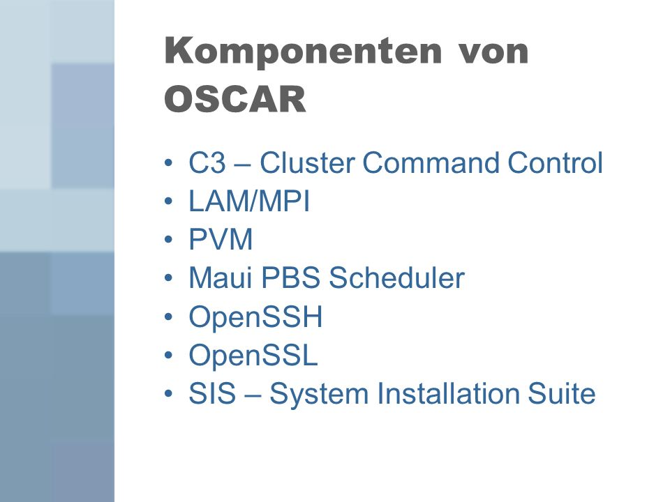 Komponenten von OSCAR C3 – Cluster Command Control LAM/MPI PVM