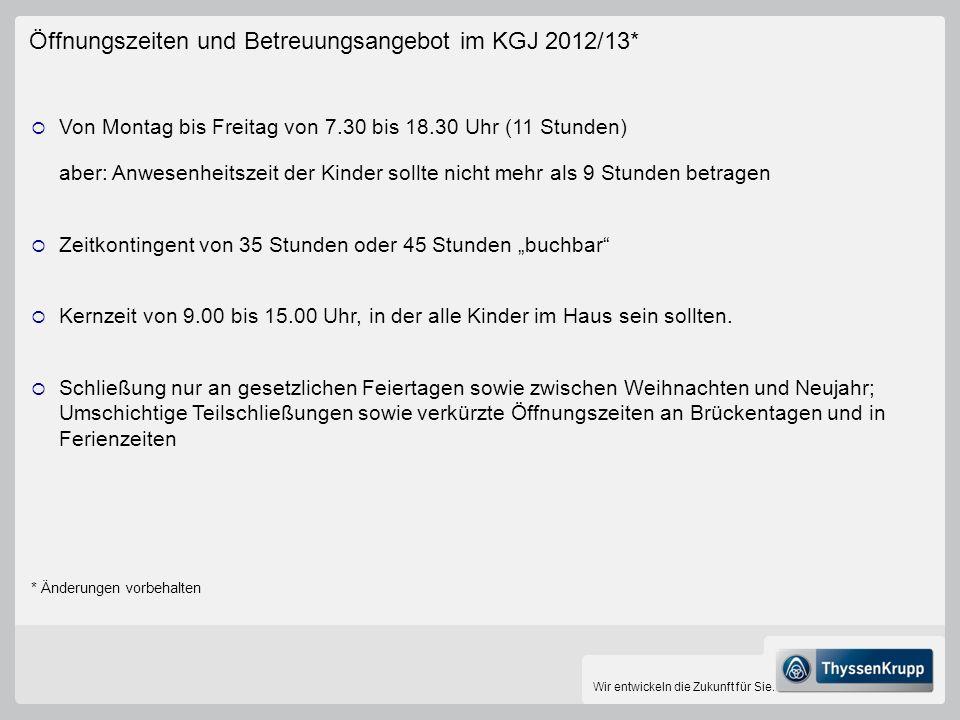 Öffnungszeiten und Betreuungsangebot im KGJ 2012/13*