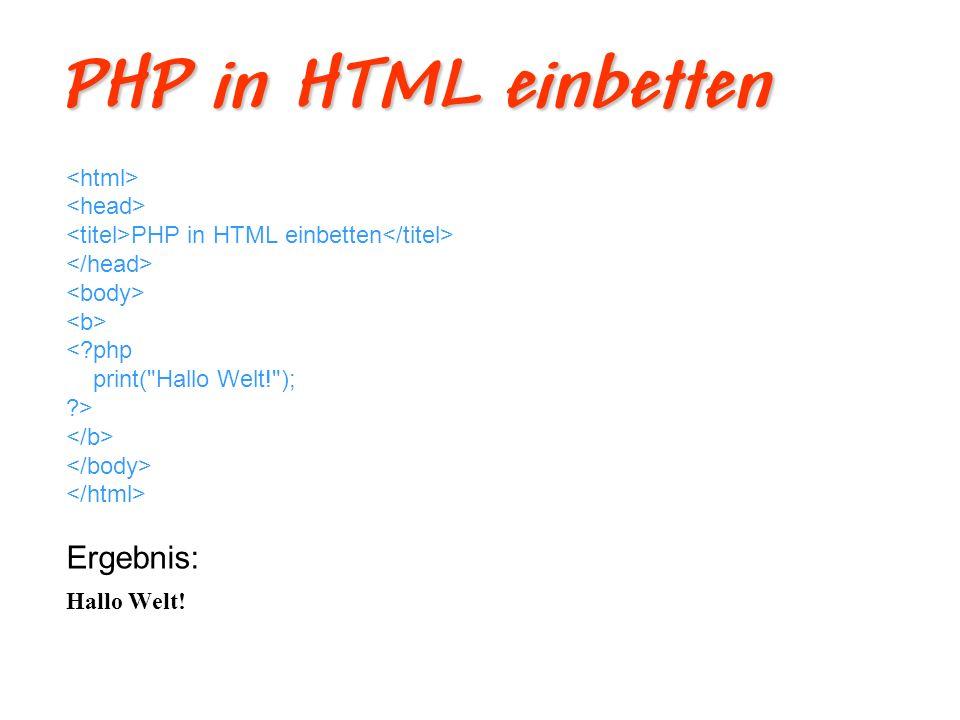 PHP in HTML einbetten Ergebnis: <html> <head>