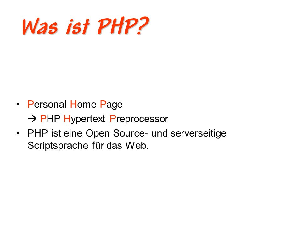 Was ist PHP Personal Home Page  PHP Hypertext Preprocessor