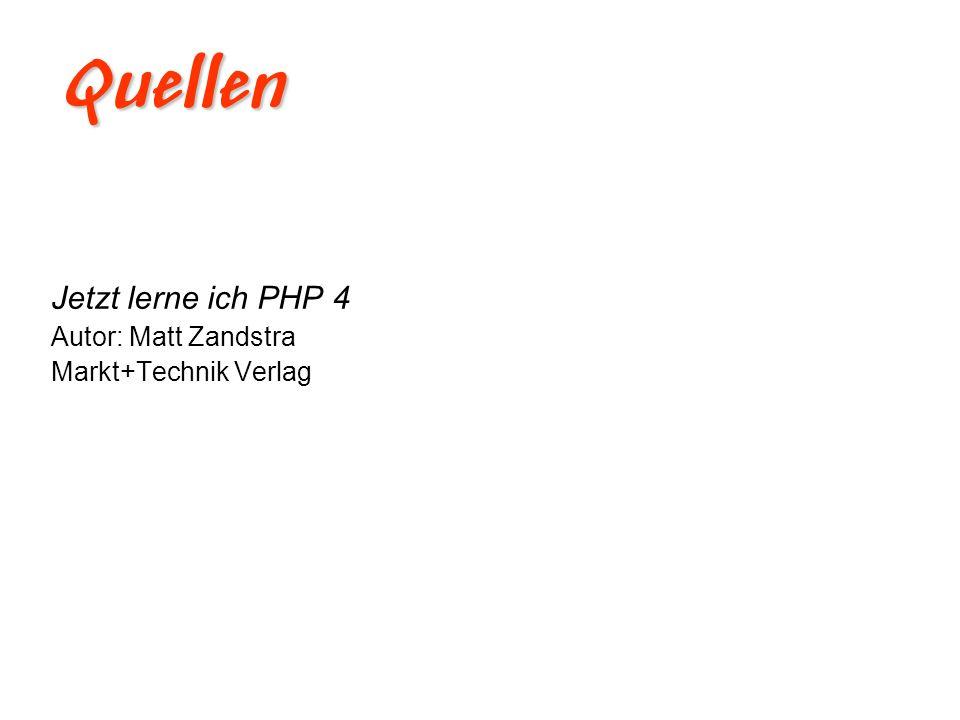 Quellen Jetzt lerne ich PHP 4 Autor: Matt Zandstra