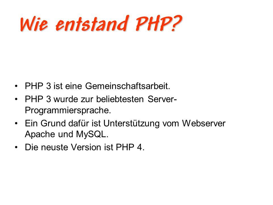 Wie entstand PHP PHP 3 ist eine Gemeinschaftsarbeit.