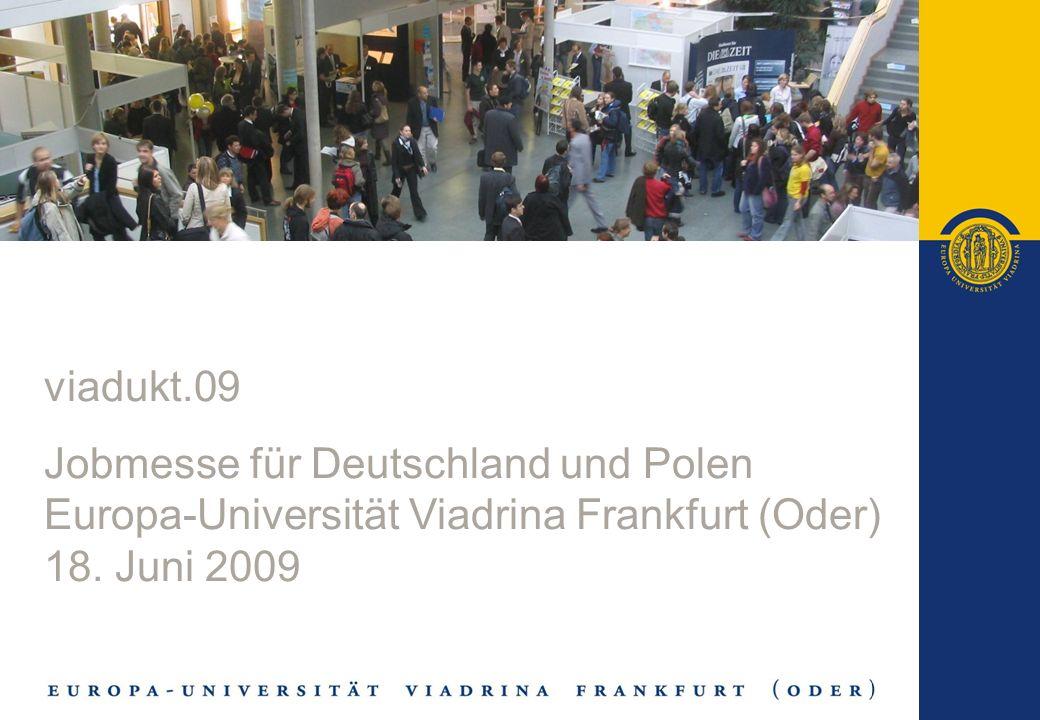 viadukt.09 Jobmesse für Deutschland und Polen. Europa-Universität Viadrina Frankfurt (Oder) 18.