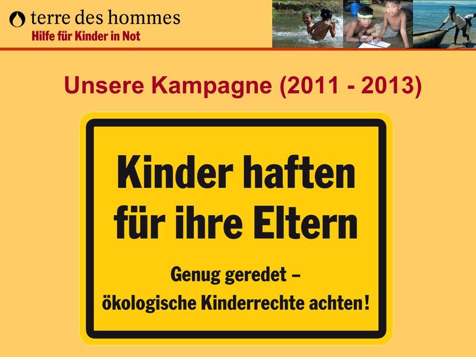 Unsere Kampagne (2011 - 2013) Kinder haften für ihre Eltern…