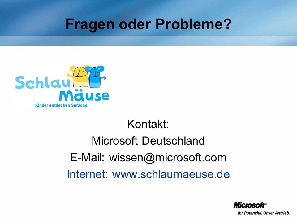 Fragen oder Probleme Kontakt: Microsoft Deutschland