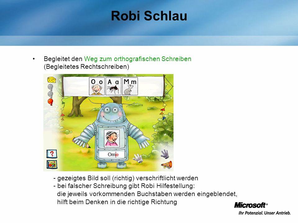 Robi Schlau Begleitet den Weg zum orthografischen Schreiben (Begleitetes Rechtschreiben) gezeigtes Bild soll (richtig) verschriftlicht werden.