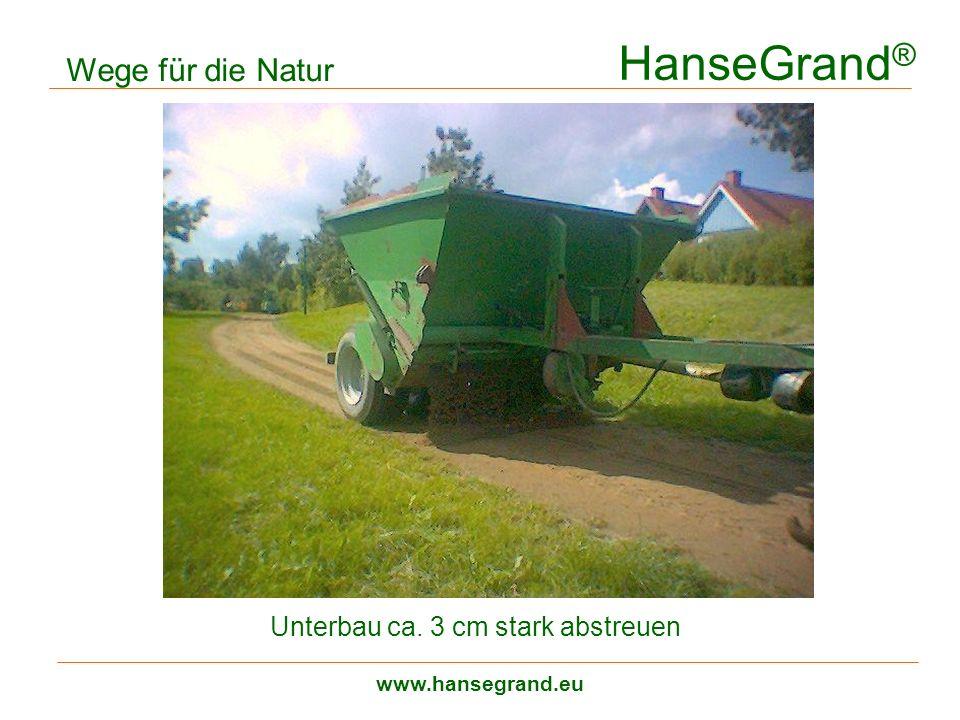 HanseGrand® Wege für die Natur Unterbau ca. 3 cm stark abstreuen