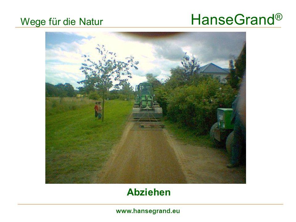 HanseGrand® Wege für die Natur Abziehen www.hansegrand.eu