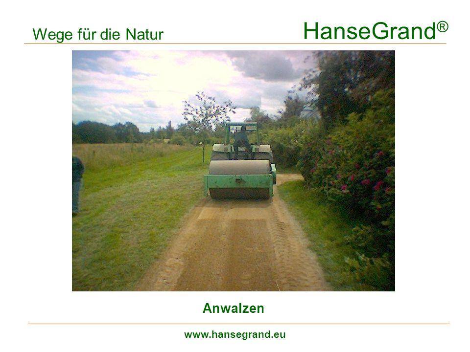 HanseGrand® Wege für die Natur Anwalzen www.hansegrand.eu