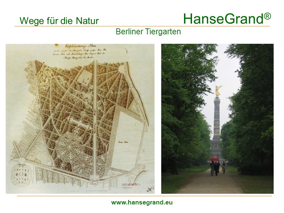 HanseGrand® Wege für die Natur Berliner Tiergarten www.hansegrand.eu