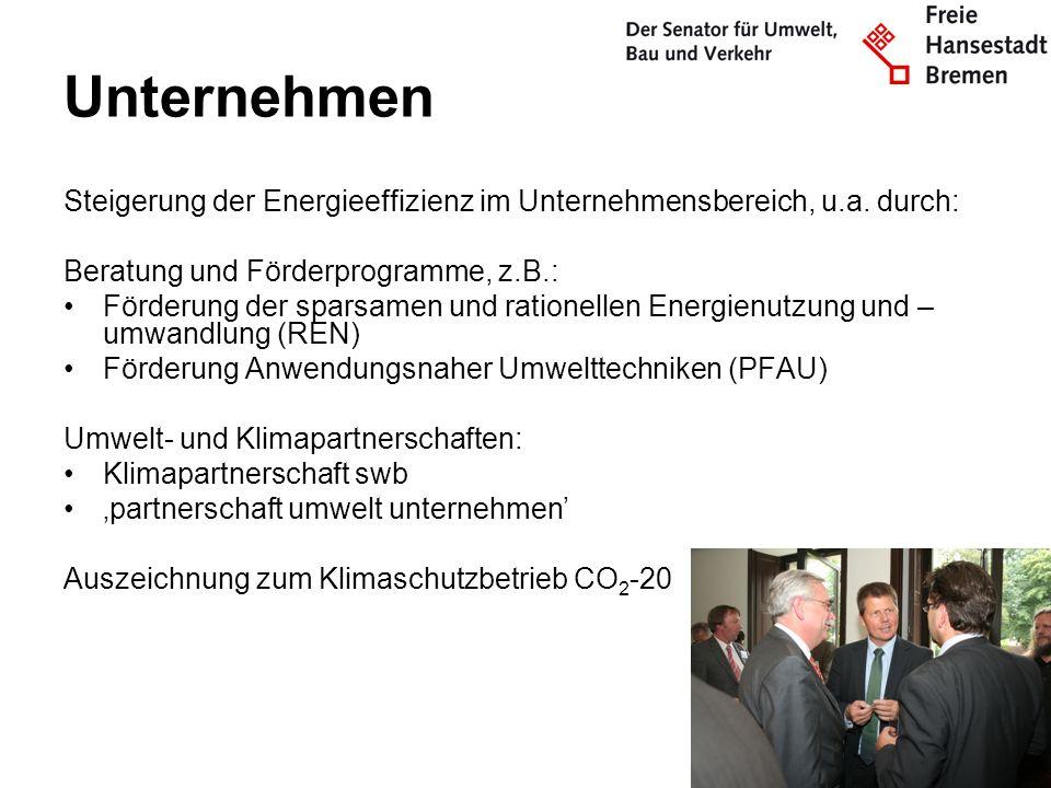 Unternehmen Steigerung der Energieeffizienz im Unternehmensbereich, u.a. durch: Beratung und Förderprogramme, z.B.: