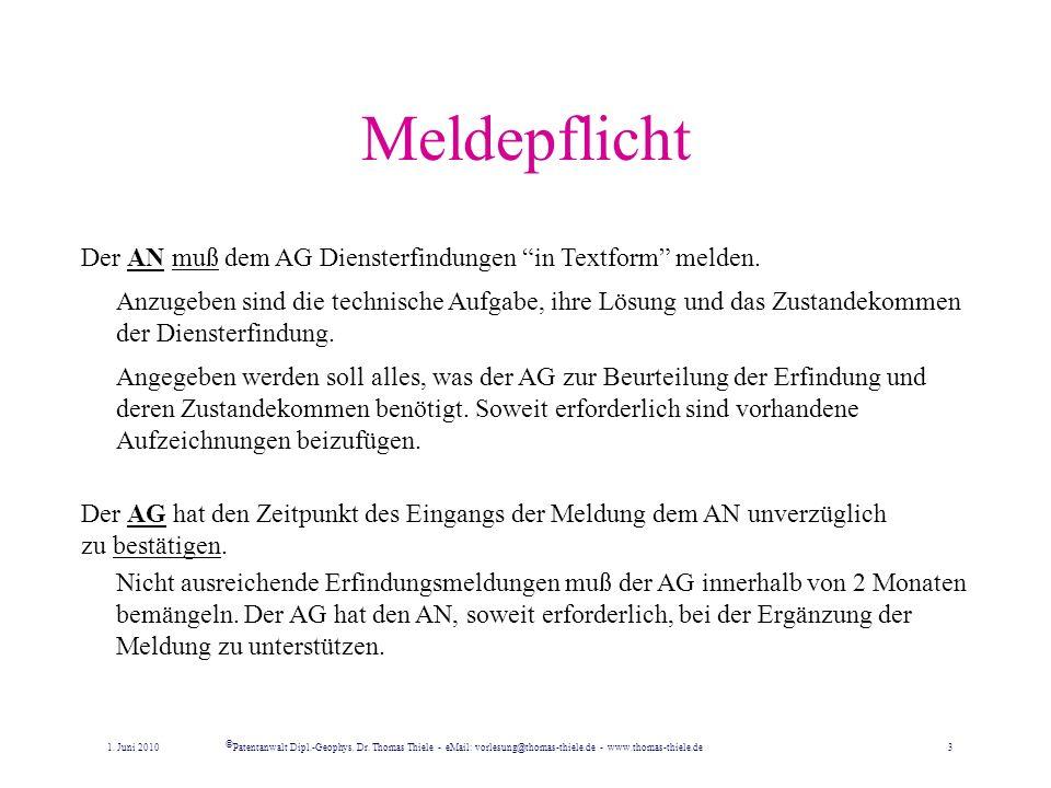 Meldepflicht Der AN muß dem AG Diensterfindungen in Textform melden.