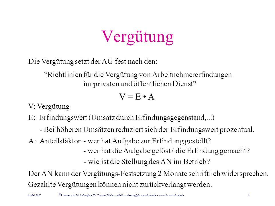 Vergütung V = E • A Die Vergütung setzt der AG fest nach den: