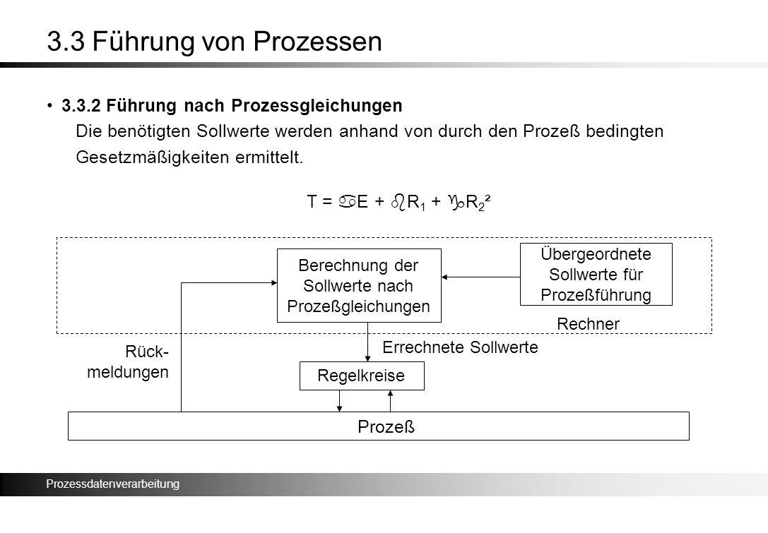 3.3 Führung von Prozessen 3.3.2 Führung nach Prozessgleichungen