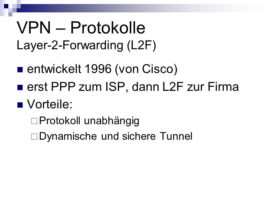 VPN – Protokolle Layer-2-Forwarding (L2F)