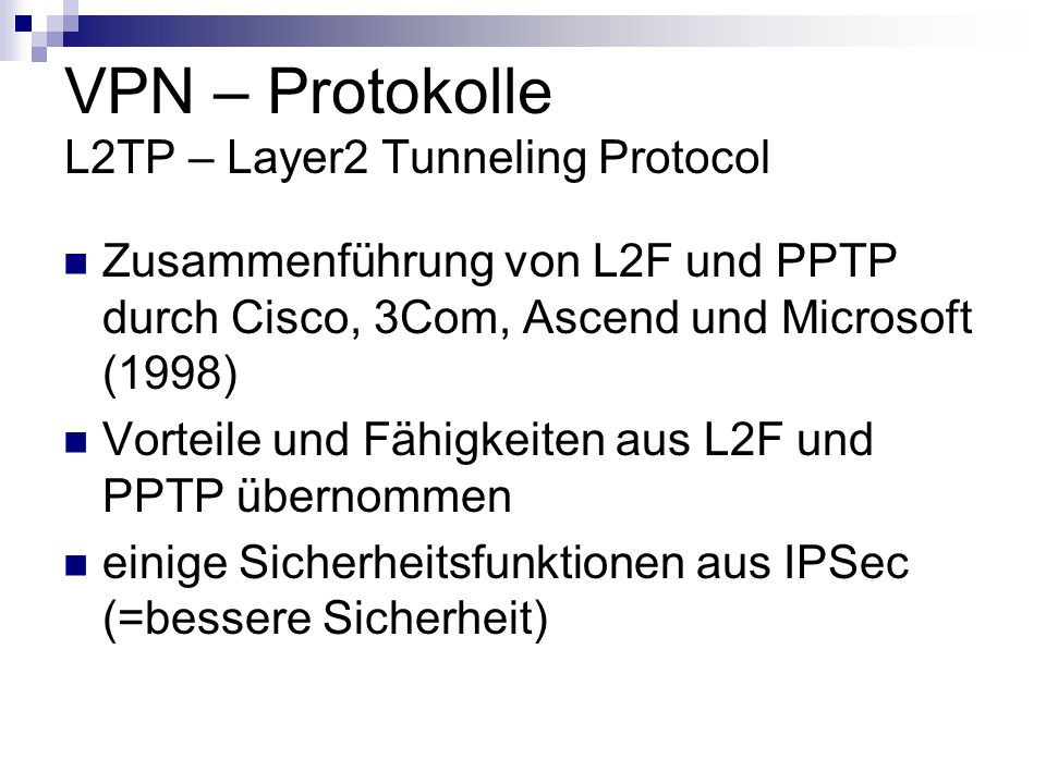 VPN – Protokolle L2TP – Layer2 Tunneling Protocol