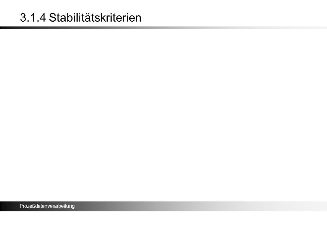 3.1.4 Stabilitätskriterien