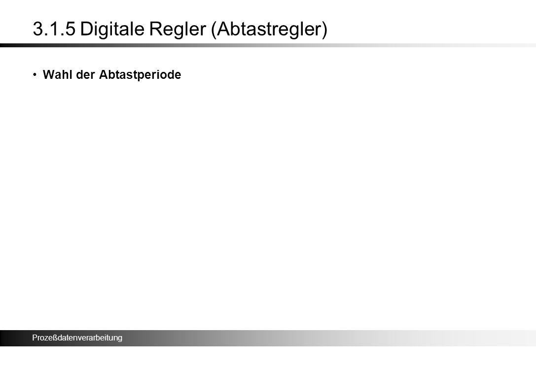 3.1.5 Digitale Regler (Abtastregler)