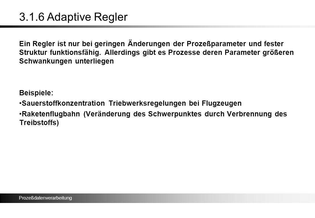 3.1.6 Adaptive Regler