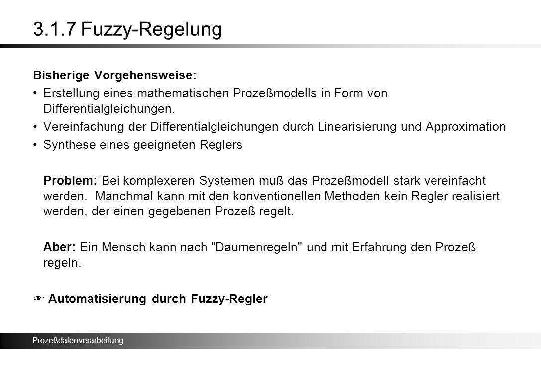 3.1.7 Fuzzy-Regelung Bisherige Vorgehensweise: