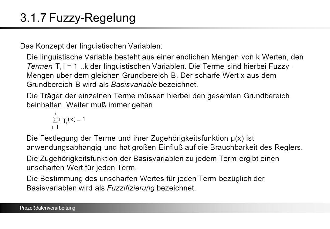 3.1.7 Fuzzy-Regelung Das Konzept der linguistischen Variablen: