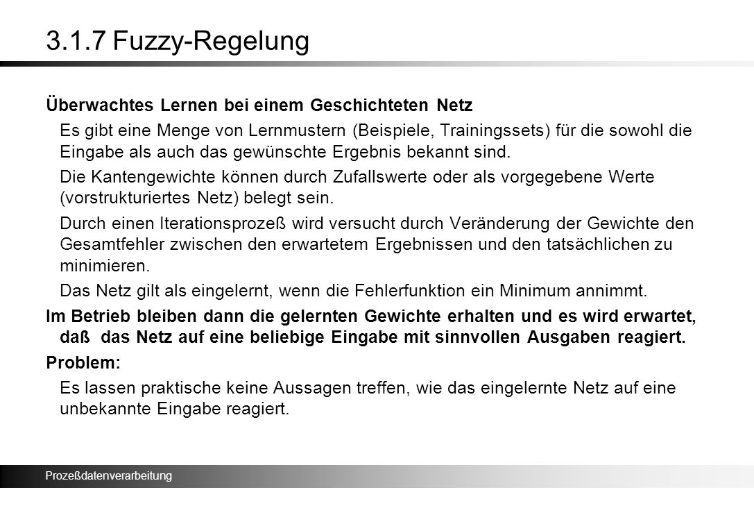 3.1.7 Fuzzy-Regelung Überwachtes Lernen bei einem Geschichteten Netz