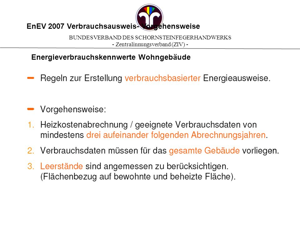 EnEV 2007 Verbrauchsausweis- Vorgehensweise