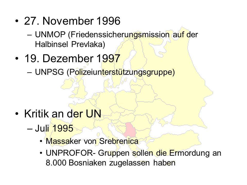 27. November 1996 19. Dezember 1997 Kritik an der UN Juli 1995
