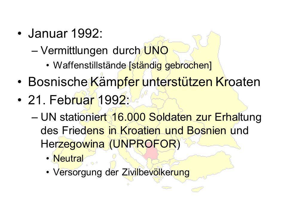 Bosnische Kämpfer unterstützen Kroaten 21. Februar 1992:
