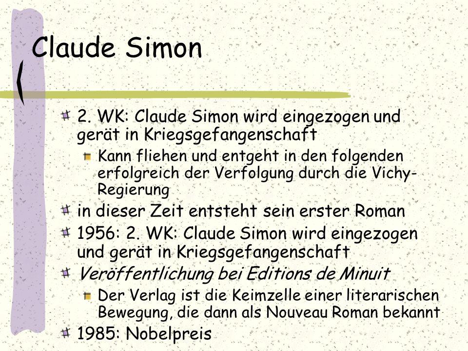 Claude Simon 2. WK: Claude Simon wird eingezogen und gerät in Kriegsgefangenschaft.