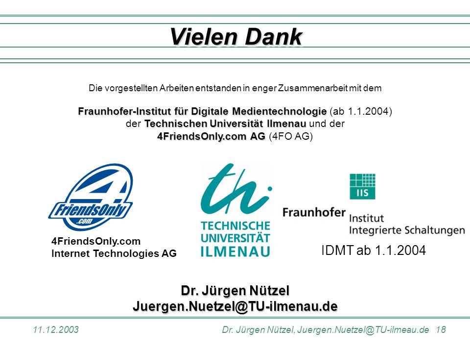 Vielen Dank IDMT ab 1.1.2004 Dr. Jürgen Nützel