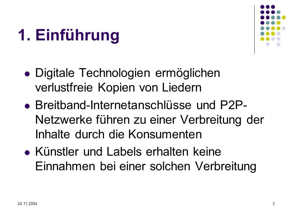 1. Einführung Digitale Technologien ermöglichen verlustfreie Kopien von Liedern.