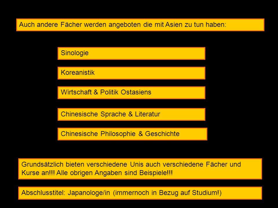 Auch andere Fächer werden angeboten die mit Asien zu tun haben:
