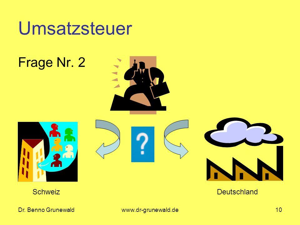 Umsatzsteuer Frage Nr. 2 Schweiz Deutschland Dr. Benno Grunewald