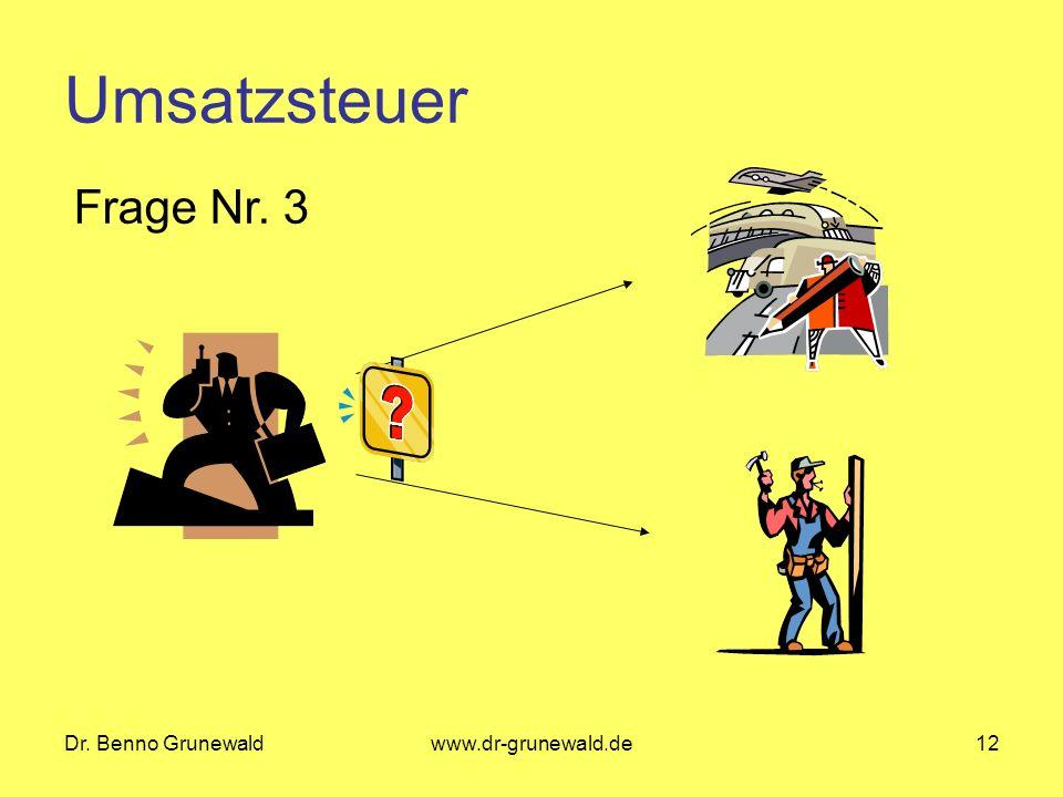Umsatzsteuer Frage Nr. 3 Dr. Benno Grunewald www.dr-grunewald.de