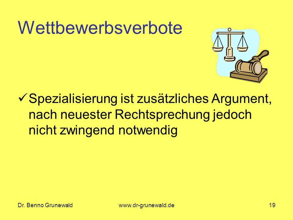 Wettbewerbsverbote Spezialisierung ist zusätzliches Argument, nach neuester Rechtsprechung jedoch nicht zwingend notwendig.