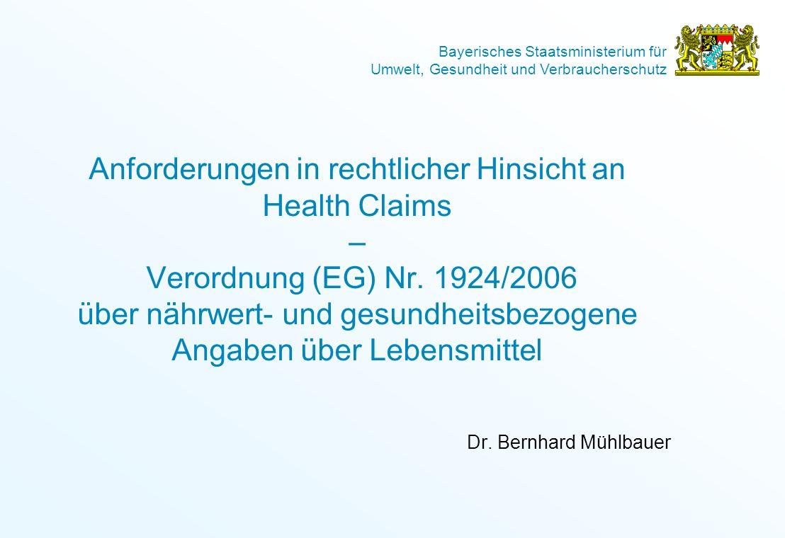 Anforderungen in rechtlicher Hinsicht an Health Claims – Verordnung (EG) Nr. 1924/2006 über nährwert- und gesundheitsbezogene Angaben über Lebensmittel