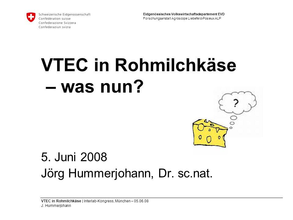 VTEC in Rohmilchkäse – was nun