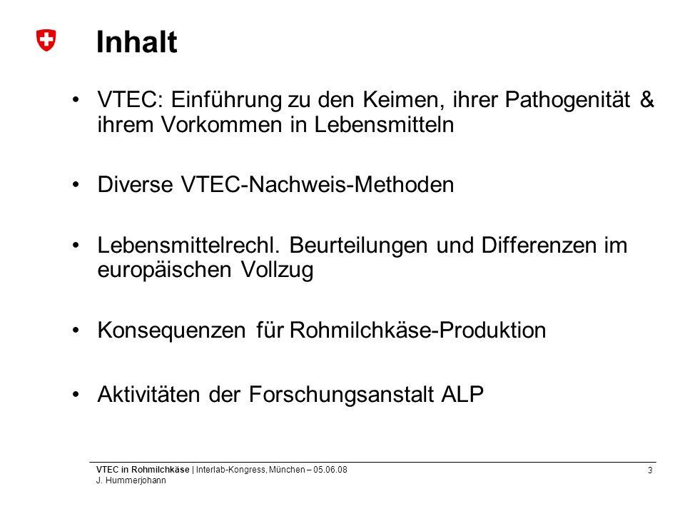 Inhalt VTEC: Einführung zu den Keimen, ihrer Pathogenität & ihrem Vorkommen in Lebensmitteln. Diverse VTEC-Nachweis-Methoden.