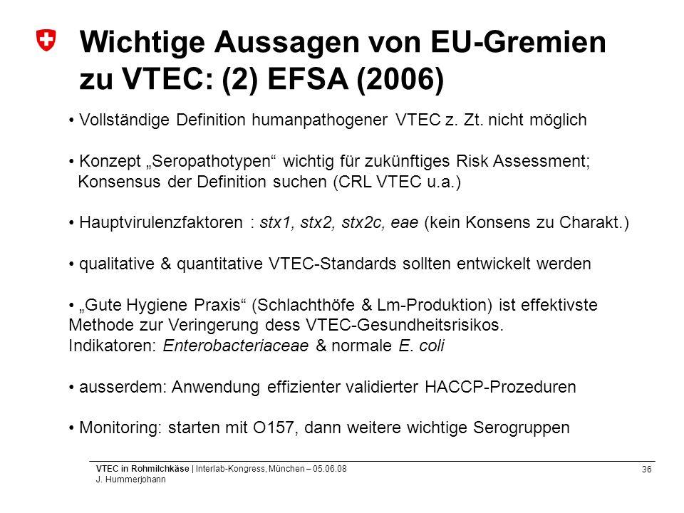 Wichtige Aussagen von EU-Gremien zu VTEC: (2) EFSA (2006)