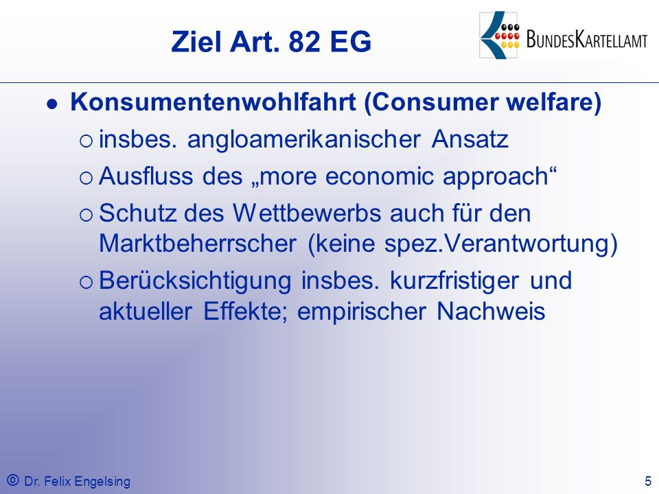 Ziel Art. 82 EG Konsumentenwohlfahrt (Consumer welfare)