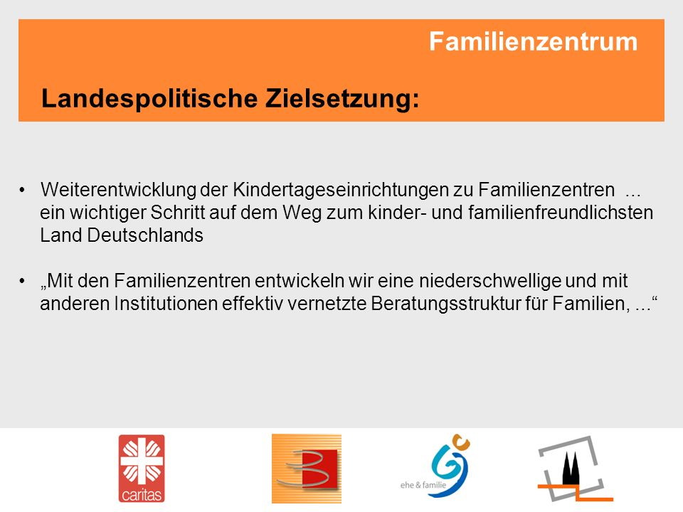 Familienzentrum Landespolitische Zielsetzung: