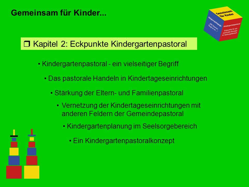 Kapitel 2: Eckpunkte Kindergartenpastoral