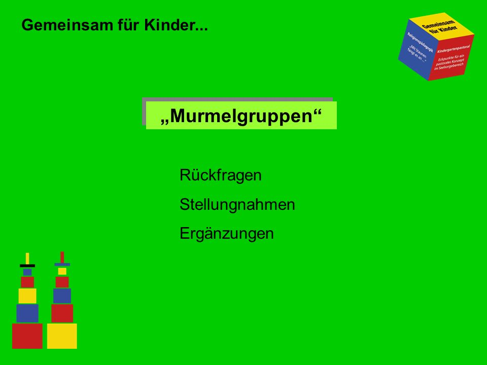 """Murmelgruppen Gemeinsam für Kinder... Rückfragen Stellungnahmen"