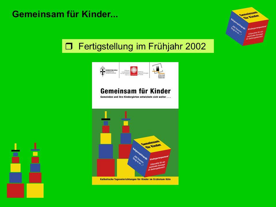 Gemeinsam für Kinder... Fertigstellung im Frühjahr 2002